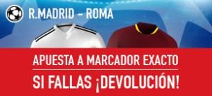 R.Madrid v Roma apuesta a marcador exacto y si fallas ¡devolucion! en Sportium