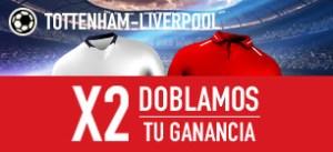 Tottenham v Liverpool X2,doblamos tu ganancia en sportium
