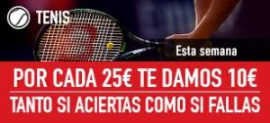 Esta semana tenis,por cada 25€ apostados te damos 10€ en Sportium