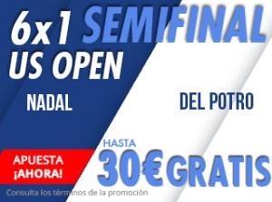 6 por 1 semifinal US Open hasta 30€ gratis