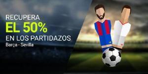 Recupera el 50% en los partidazos Barcelona-Sevilla en Luckia