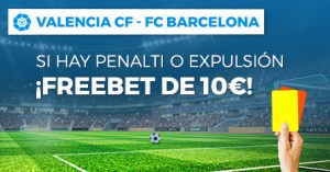 Valencia-Barcelona si hay penalti o explusion ganas una freebet 10€ con Paston