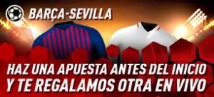 Barça-Sevilla haz una apuesta antes del inicio y te regalamos otra en Sportium