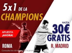 5 por 1 de Champions Roma-Madrid hasta 30€ gratis