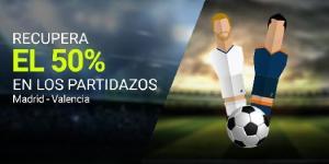Recupera el 50% en los partidazos,R.Madrid-Valencia en Luckia