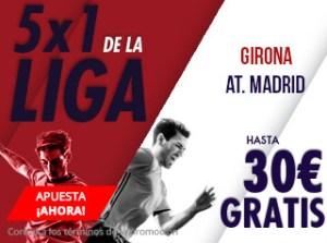 5 por 1 de la liga Girona-R.Madrid hasta 30€ gratis