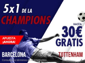 5 por 1 Champions Barcelona-Tottenham hasta 30€ gratis con Suertia