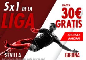 5 por 1 de la liga Sevilla-Girona hasta 30€ gratis con Suertia