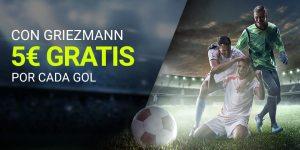 Con Griezmann 5€ gratis con cada gol