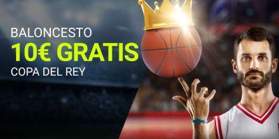 Baloncesto 10€ gratis copa del Rey en Luckia