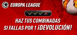 Europe League haz tus combinadas si fallas por 1 seleccion devolucion en Sportium
