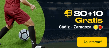 20+10 gratis Cadiz-Zaragoza en Bwin