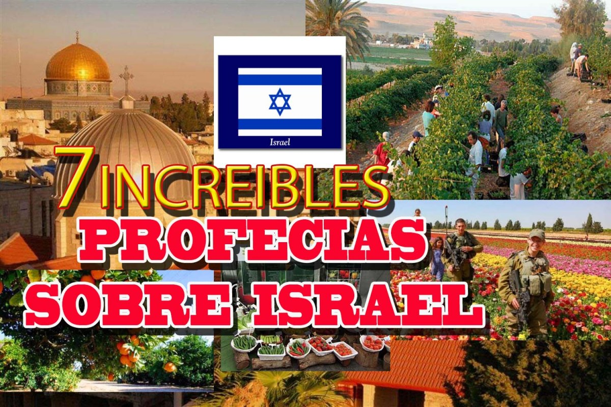 7 Increíbles profecías sobre Israel que se han cumplido en nuestros dias