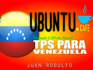 TPS/DED/Permiso de Trabajo para Venezolanos en EEUU Explicado por Juan Rodulfo en Ubuntu Cafe