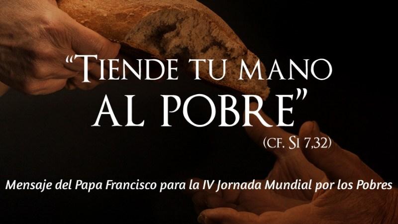«Tiende tu mano al pobre»