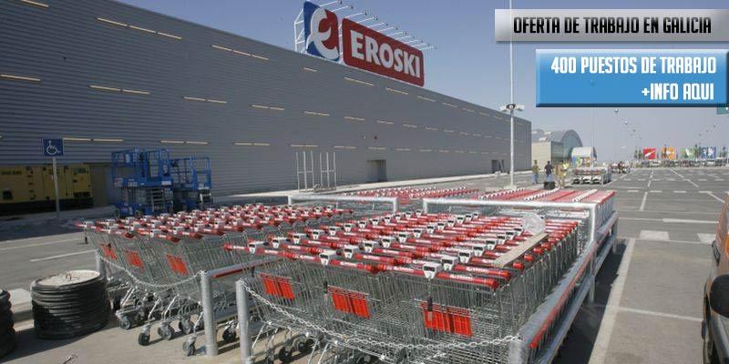 oferta de trabajo eroski en galicia