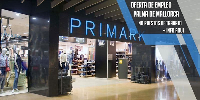 oferta de trabajo Primark en Palma de Mallorca