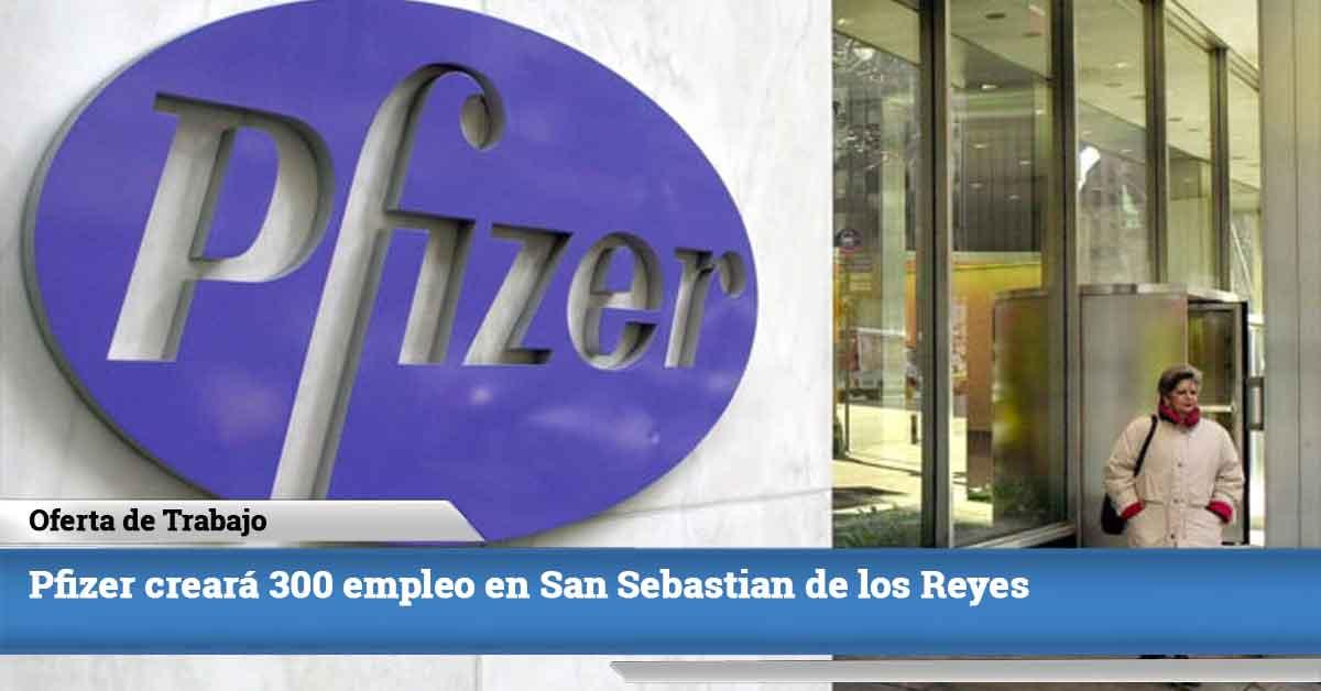 Pfizer Generará 300 Empleos En San Sebastián De Los Reyes Madrid