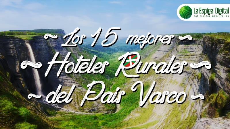Los 15 Mejores Hoteles Rurales con encanto en País Vasco