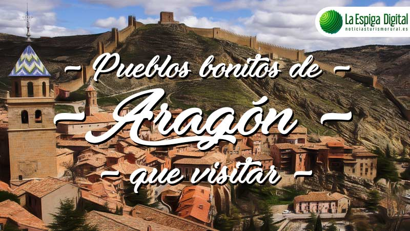 Pueblos bonitos de Aragón que visitar