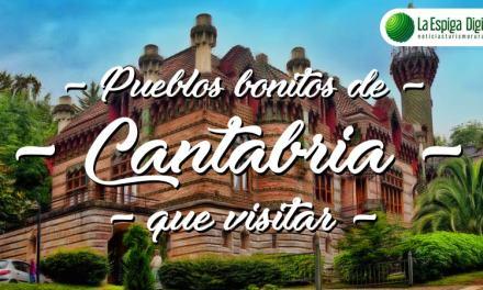17 Pueblos Bonitos de Cantabria que visitar