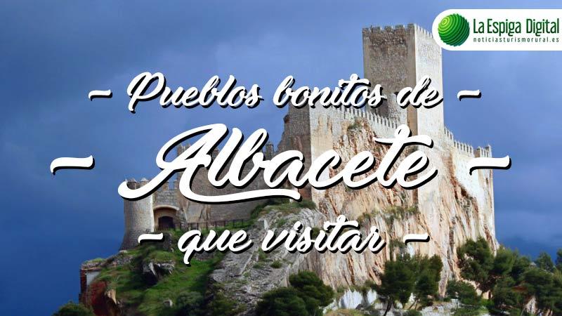 6 Pueblos Bonitos de Albacete que visitar