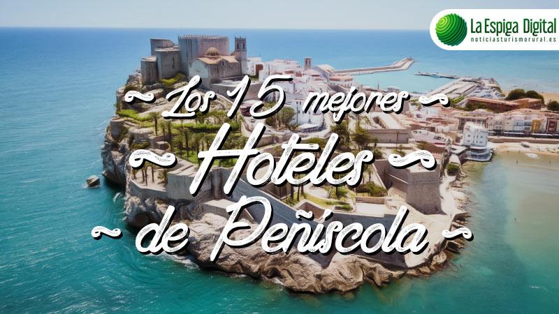 Los 15 Mejores Hoteles de Peñíscola