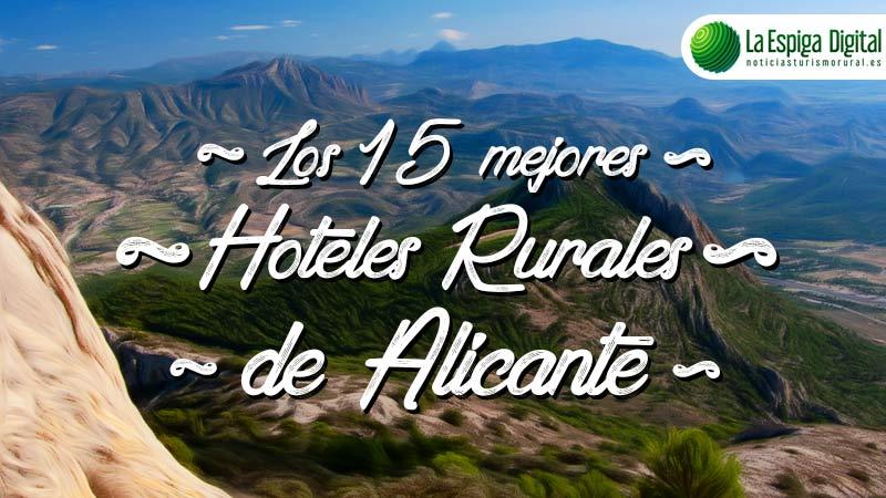 Los 15 mejores hoteles rurales con encanto de Alicante