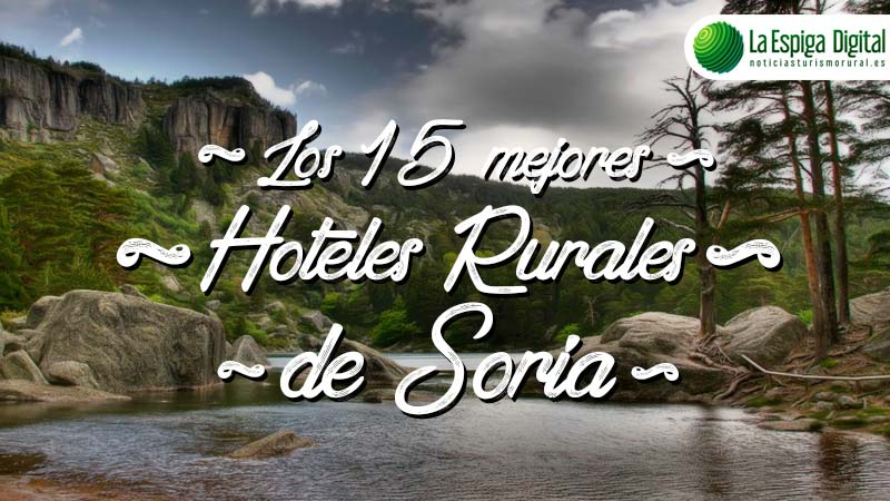 Los 15 Mejores Hoteles Rurales de Soria