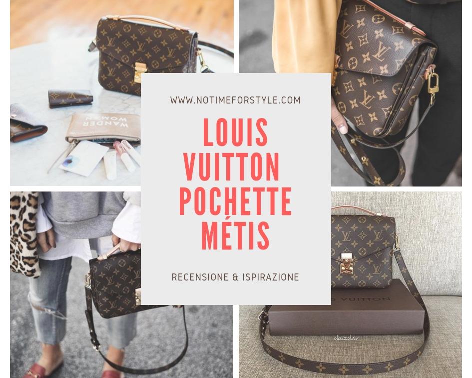 feb2945655 Louis Vuitton Pochette Métis: recensione e ispirazione – no time for style