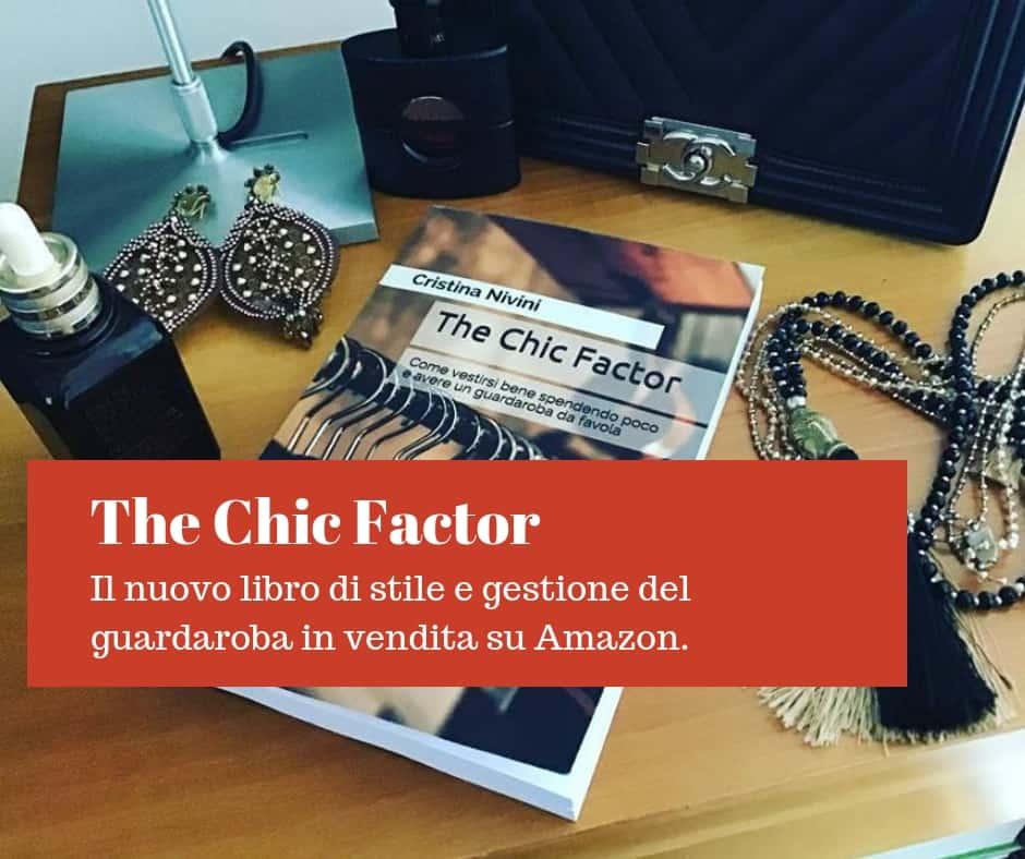 The Chic Factor: come vestirsi bene spendendo poco e avere un guardaroba da favola. Bestseller Amazon. Libri di moda.