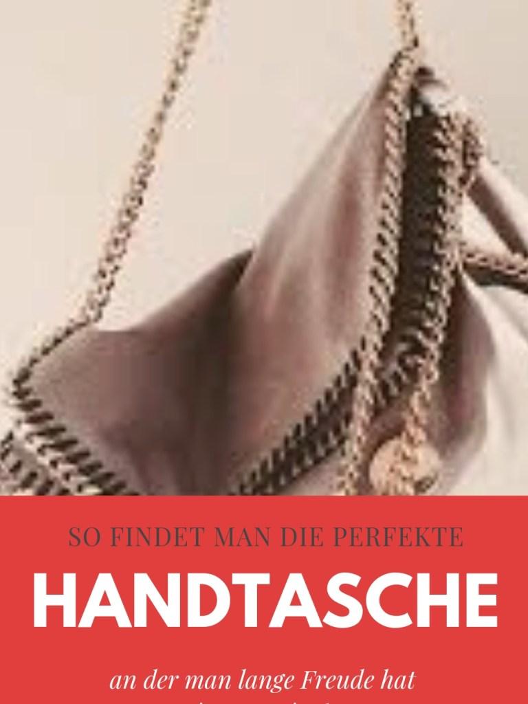 Die besten Tipps zur Wahl der idealen Handtasche