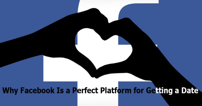 Facebook the Perfect Platform for Getting a Date