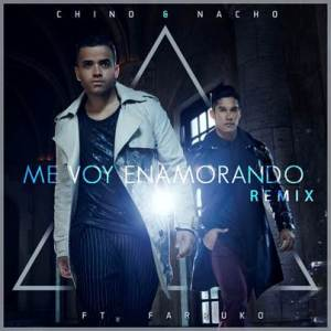 Chino y Nacho - Me Voy Enamorando Remix