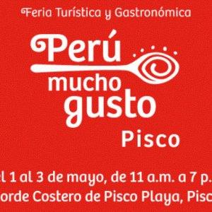 Feria Gastronómica Perú Mucho Gusto en Pisco del 1 al 3 de mayo