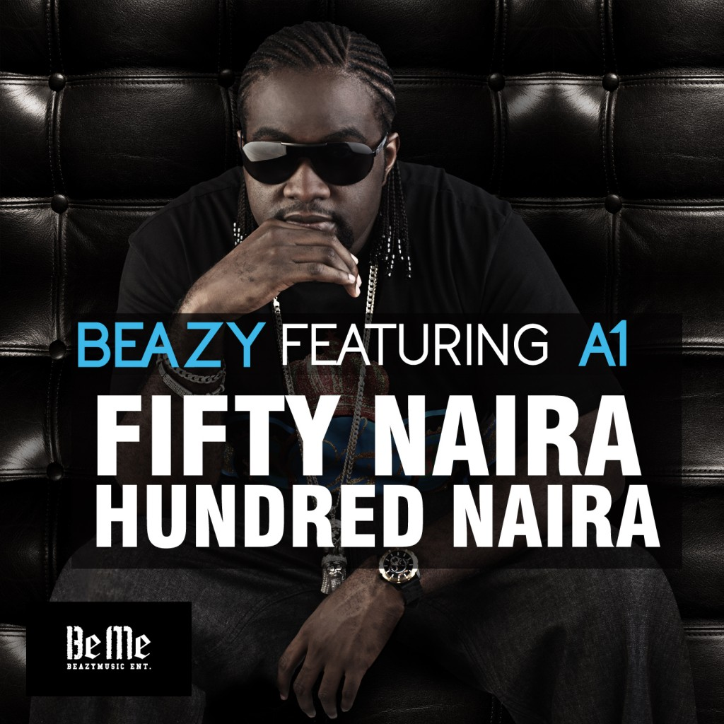 FRONT 1024x1024 Beazy   Fifty Naira, Hundred Naira ft. A1