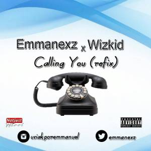 Music: Emmanex – Calling You Refix