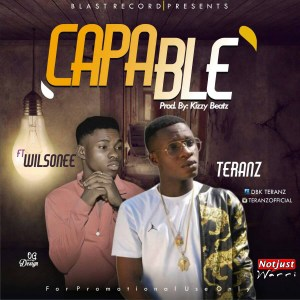 Music: Teranz – Capable ft Wilsonee