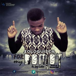 Music: Soloquizer – For My Domot ft. Jay Lake