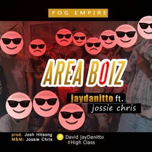 Music: Danitto – Area Boys ft. Jossie Chris(science student cover)