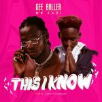 MUSIC: Gee Baller – This I Know Ft. Mr Eazi
