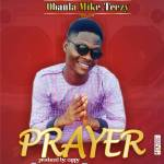 Music: Obanla Mike_Teezy – Prayer