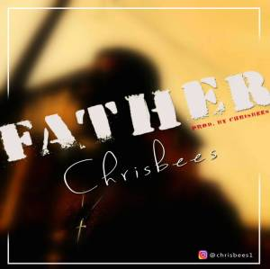 Music: Chrisbees – Father