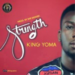 Music: King Yoma – Strength (Prod by Mr Moore)
