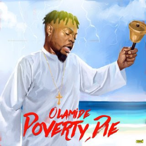 MUSIC:Olamide – Poverty Die