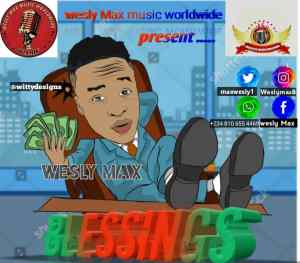 Fresh Music: Wesly Max – Blessing