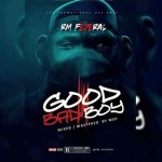Music: RM Federal – Good Bad Boy
