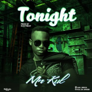 Music: Mr Kul – Tonight Prod By KizzyBeat