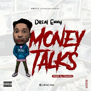 Music: Dreal Enny – Money Talks
