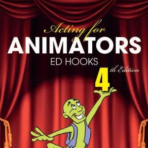 Acting for Animators - Ed Hooks 2017